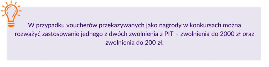 vouchery jako nagrody w konkursie -  można rozważyć zastosowanie jednego z dwóch zwolnienia z PIT – zwolnienia do 2000 zł oraz zwolnienia do 200 zł